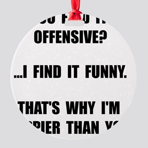 Offensive Happy Round Ornament